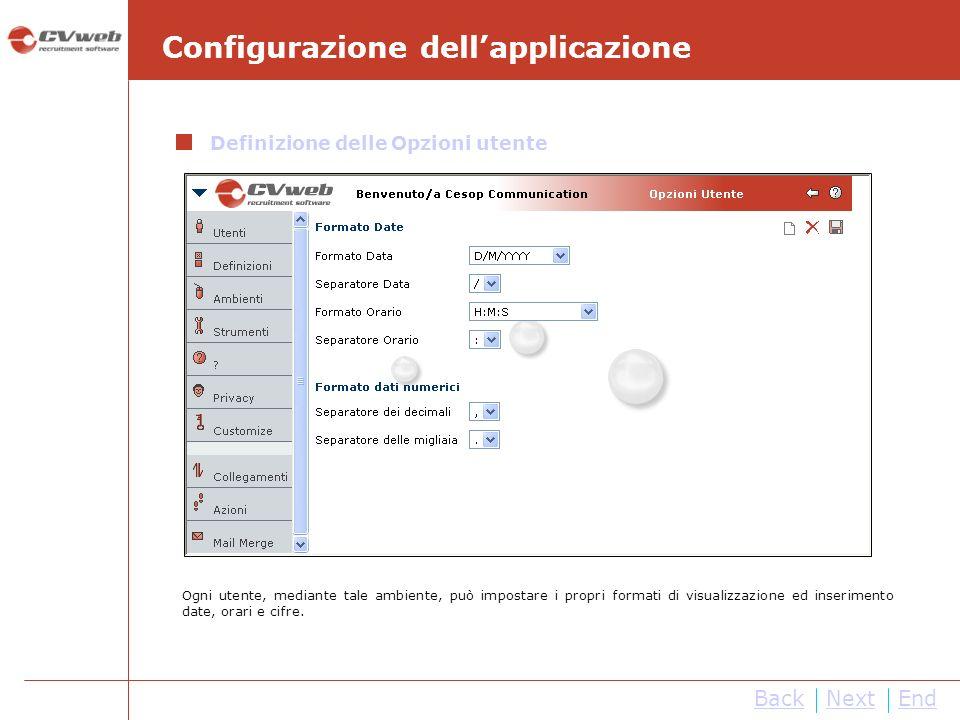 NextEnd Configurazione dellapplicazione Definizione delle Opzioni utente Ogni utente, mediante tale ambiente, può impostare i propri formati di visual