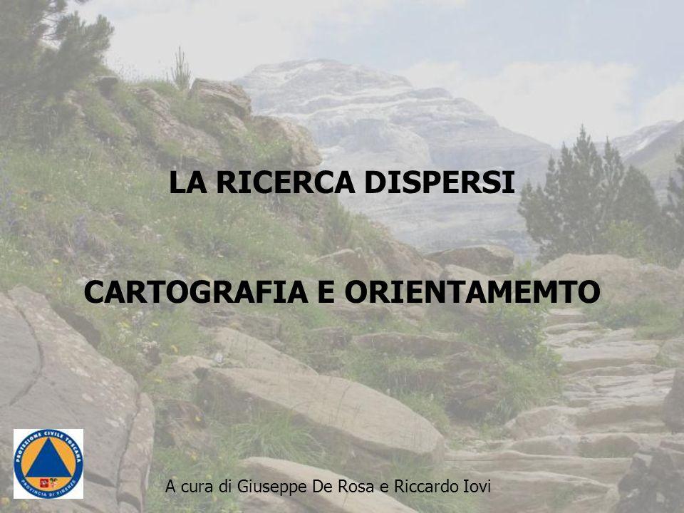 LA RICERCA DISPERSI CARTOGRAFIA E ORIENTAMEMTO A cura di Giuseppe De Rosa e Riccardo Iovi