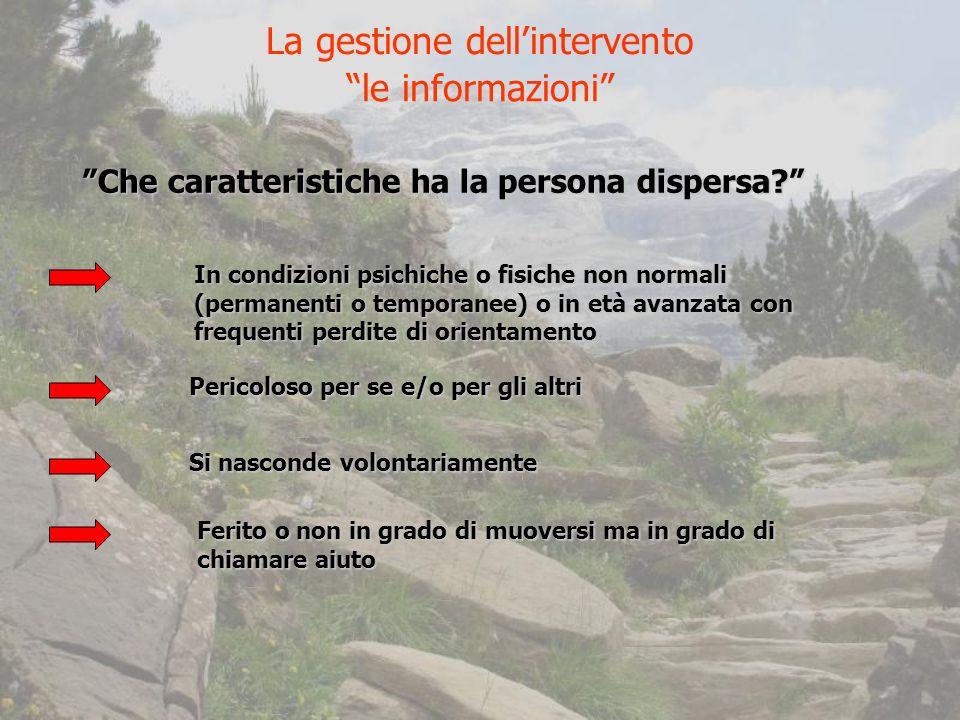 La gestione dellintervento Che caratteristiche ha la persona dispersa.