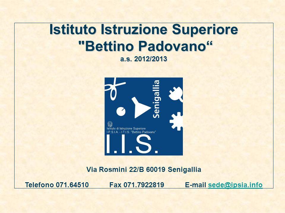 LIstituto Bettino Padovano è una scuola moderna e vanta unorganizzazione orientata al futuro; è inserita nel Campus scolastico di Senigallia con una sede associata nel centro storico di Arcevia.