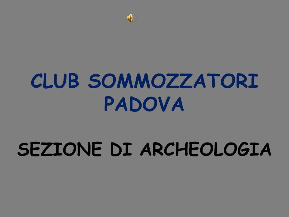 1 CLUB SOMMOZZATORI PADOVA SEZIONE DI ARCHEOLOGIA