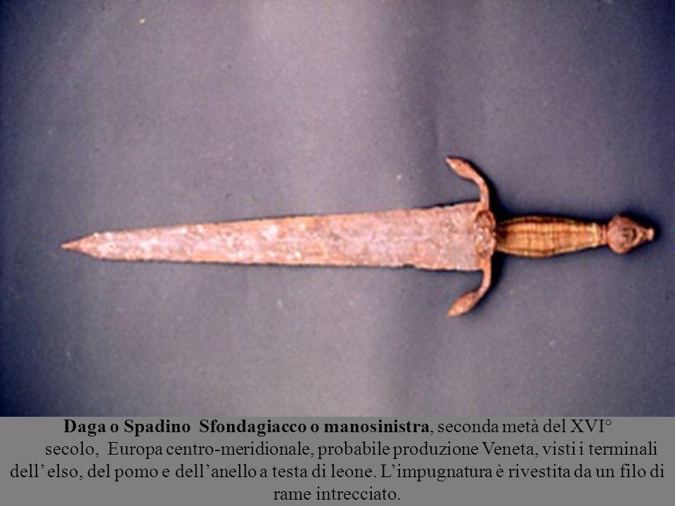 37 Daga o Spadino Sfondagiacco o manosinistra, seconda metà del XVI° secolo, Europa centro-meridionale, probabile produzione Veneta, visti i terminali dell elso, del pomo e dellanello a testa di leone.