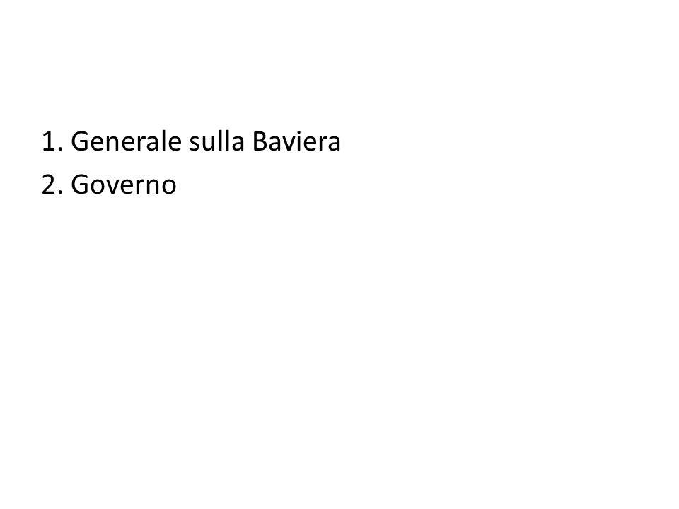 1. Generale sulla Baviera 2. Governo