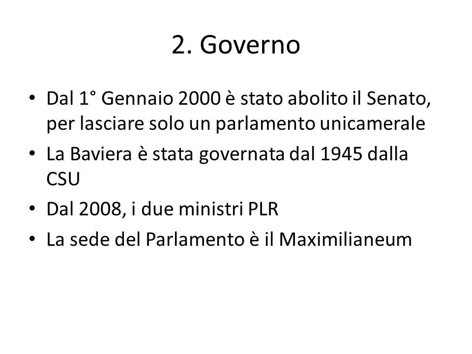 2. Governo Dal 1° Gennaio 2000 è stato abolito il Senato, per lasciare solo un parlamento unicamerale La Baviera è stata governata dal 1945 dalla CSU
