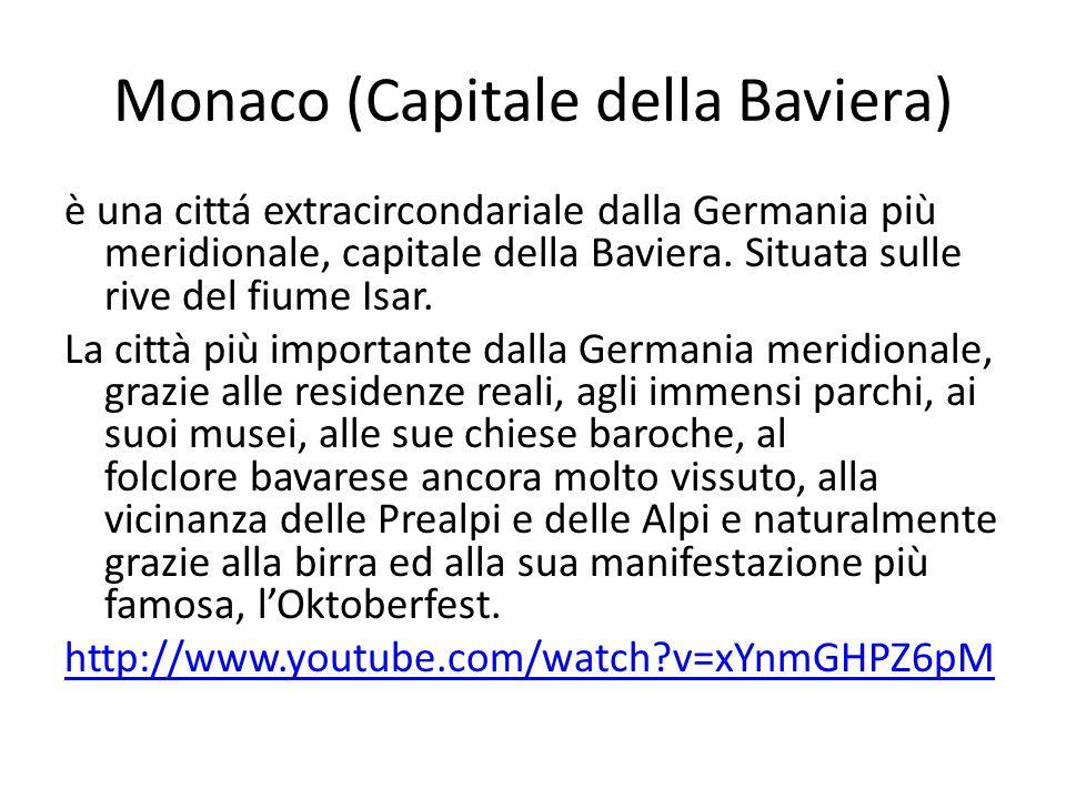Monaco (Capitale della Baviera) è una cittá extracircondariale dalla Germania più meridionale, capitale della Baviera.