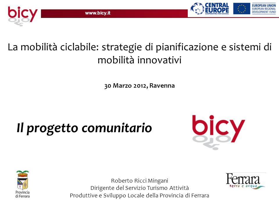 www.bicy.it Aree di Progetto UNGHERIA REP. SLOVACCA REP. CECA AUSTRIA SLOVENIA ITALIA GERMANIA
