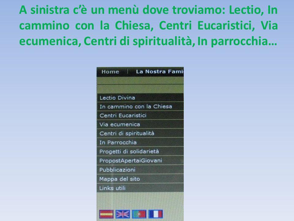 A sinistra cè un menù dove troviamo: Lectio, In cammino con la Chiesa, Centri Eucaristici, Via ecumenica, Centri di spiritualità, In parrocchia…