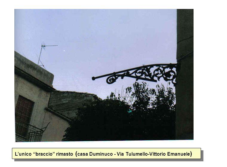 Lunico braccio rimasto ( casa Duminuco - Via Tulumello-Vittorio Emanuele )