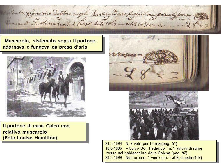 Muscarolo, sistemato sopra il portone: adornava e fungeva da presa daria Il portone di casa Caico con relativo muscarolo (Foto Louise Hamilton) 21.3.1894 N.