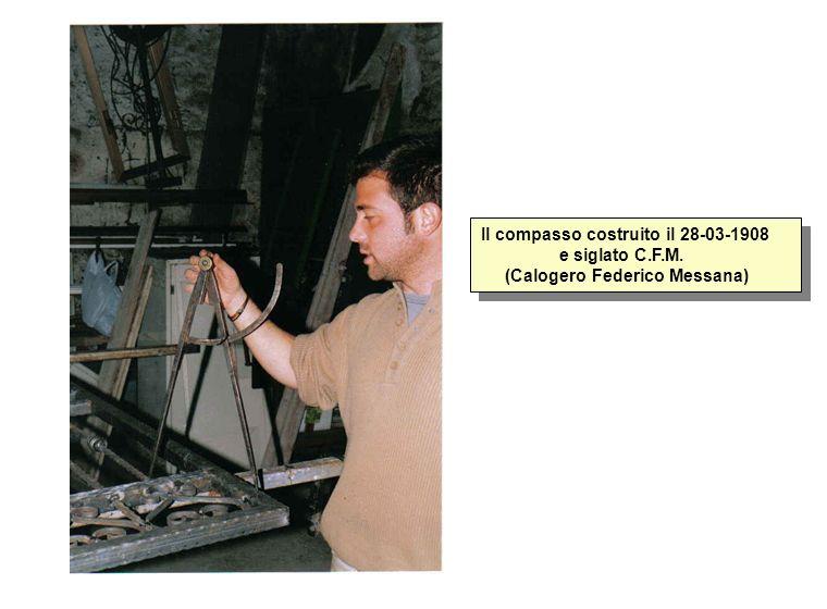 Il compasso costruito il 28-03-1908 e siglato C.F.M. (Calogero Federico Messana)