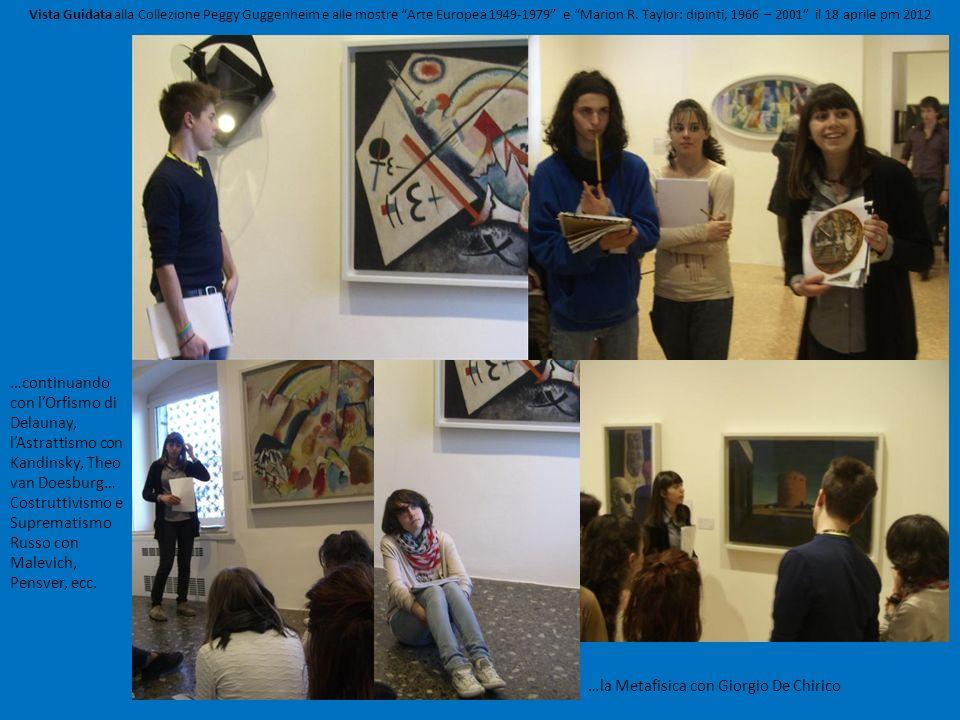 Vista Guidata alla Collezione Peggy Guggenheim e alle mostre Arte Europea 1949-1979 e Marion R. Taylor: dipinti, 1966 – 2001 il 18 aprile pm 2012 …con