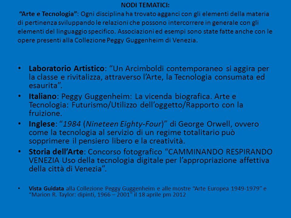 NODI TEMATICI: Arte e Tecnologia: Ogni disciplina ha trovato agganci con gli elementi della materia di pertinenza sviluppando le relazioni che possono
