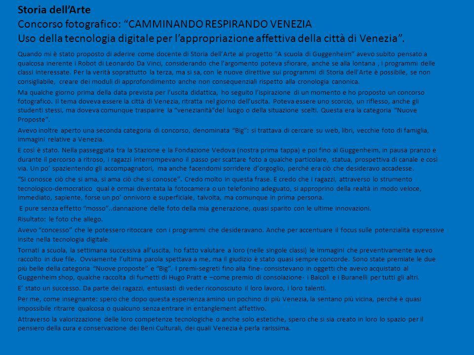 Storia dellArte Concorso fotografico: CAMMINANDO RESPIRANDO VENEZIA Uso della tecnologia digitale per lappropriazione affettiva della città di Venezia