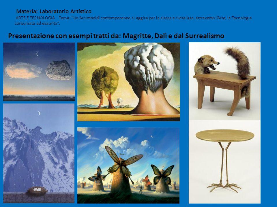 Materia: Laboratorio Artistico ARTE E TECNOLOGIA Tema: Un Arcimboldi contemporaneo si aggira per la classe e rivitalizza, attraverso lArte, la Tecnologia consumata ed esaurita.