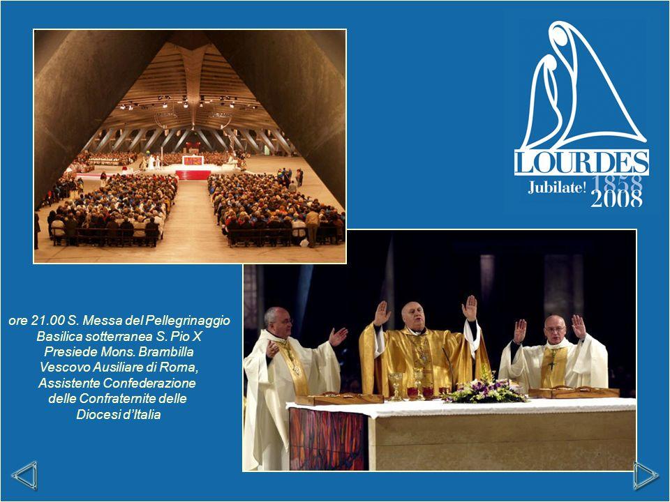 ore 21.00 S. Messa del Pellegrinaggio Basilica sotterranea S.