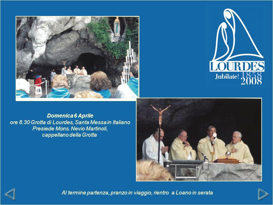 Domenica 6 Aprile ore 8.30 Grotta di Lourdes, Santa Messa in Italiano Presiede Mons.