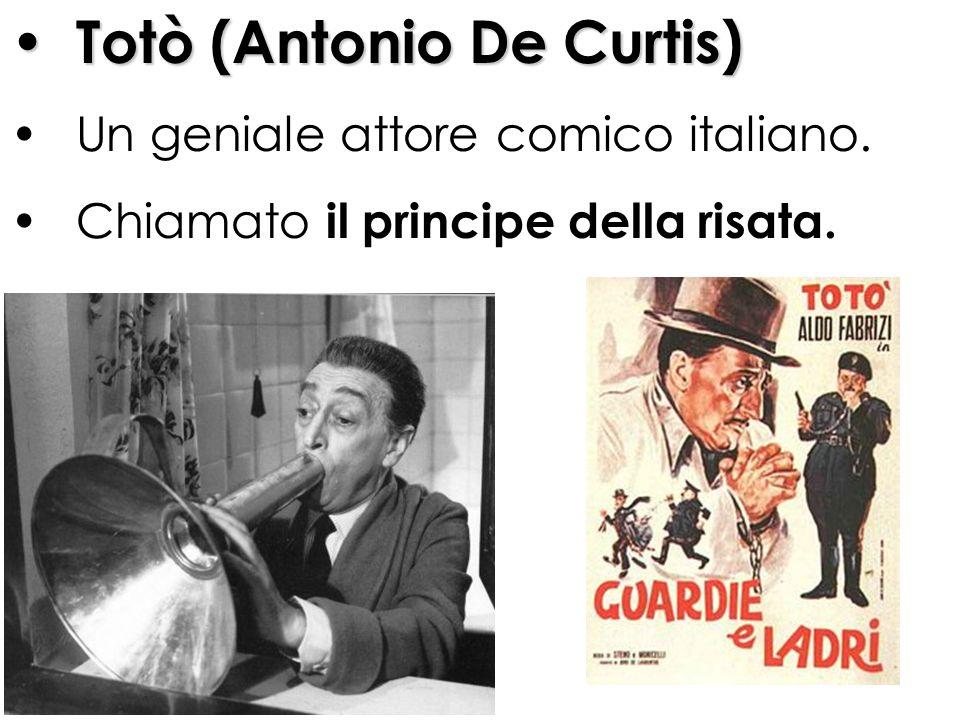Totò (Antonio De Curtis) Un geniale attore comico italiano. Chiamato il principe della risata.