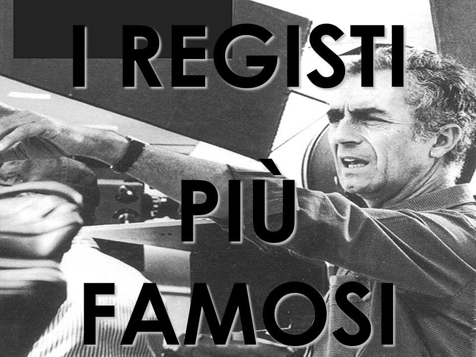 I REGISTI PIÙ FAMOSI
