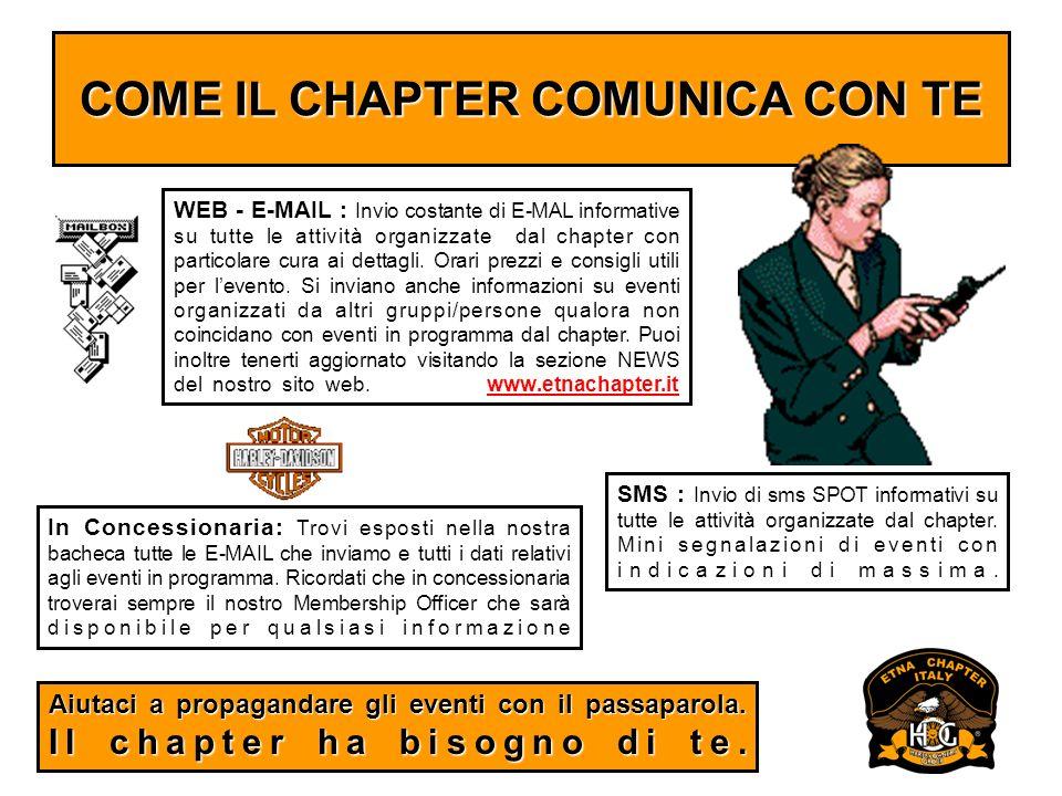 COME IL CHAPTER COMUNICA CON TE WEB - E-MAIL : Invio costante di E-MAL informative su tutte le attività organizzate dal chapter con particolare cura a