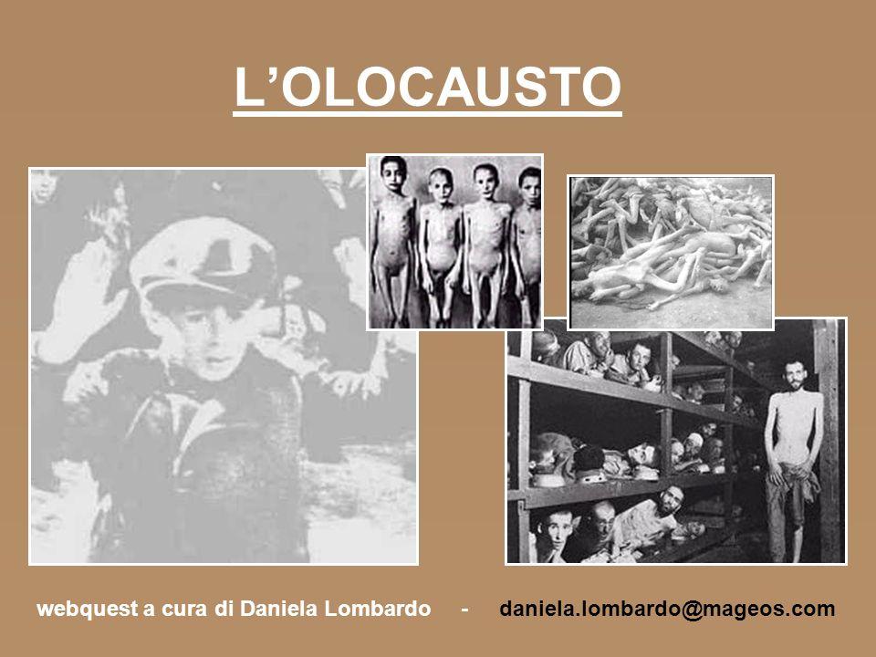 LOLOCAUSTO webquest a cura di Daniela Lombardo - daniela.lombardo@mageos.com