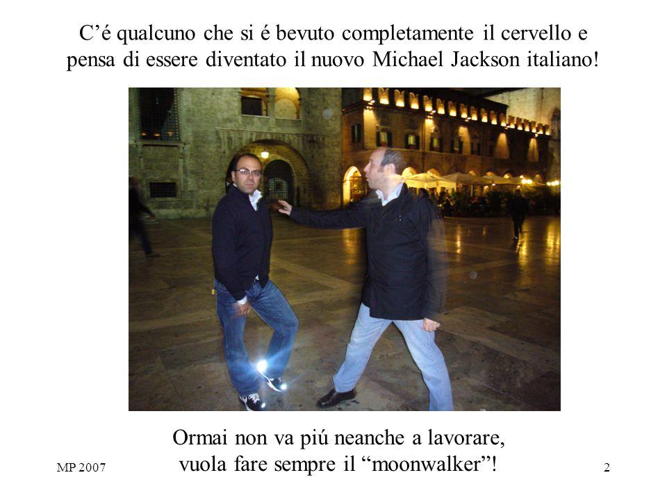 MP 20072 Cé qualcuno che si é bevuto completamente il cervello e pensa di essere diventato il nuovo Michael Jackson italiano.