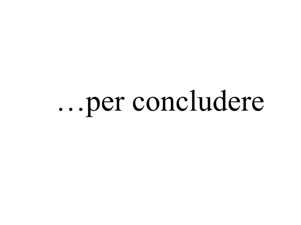 …per concludere