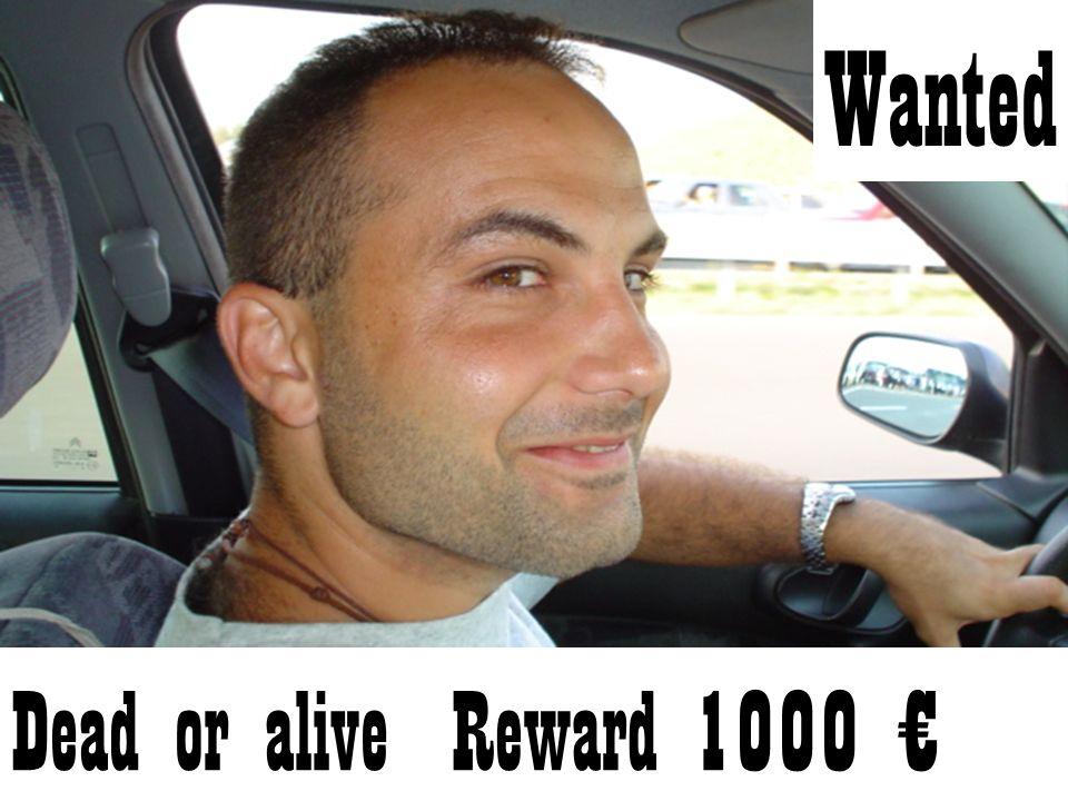 Wanted Dead or aliveReward 1000