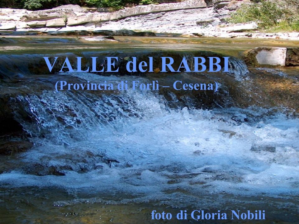 VALLE del RABBI (Provincia di Forlì – Cesena) foto di Gloria Nobili