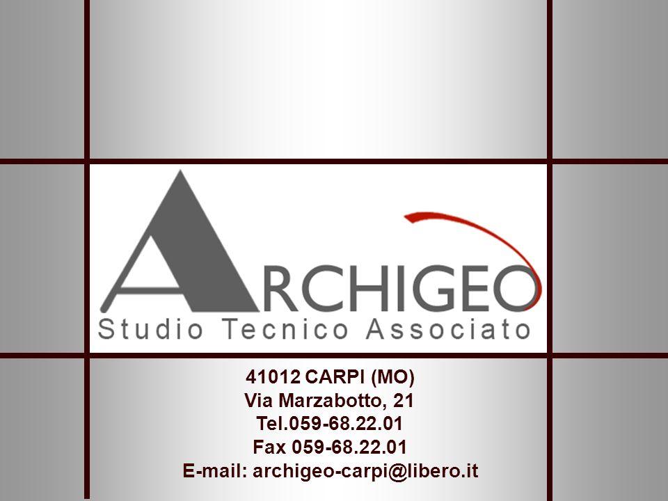 41012 CARPI (MO) Via Marzabotto, 21 Tel.059-68.22.01 Fax 059-68.22.01 E-mail: archigeo-carpi@libero.it
