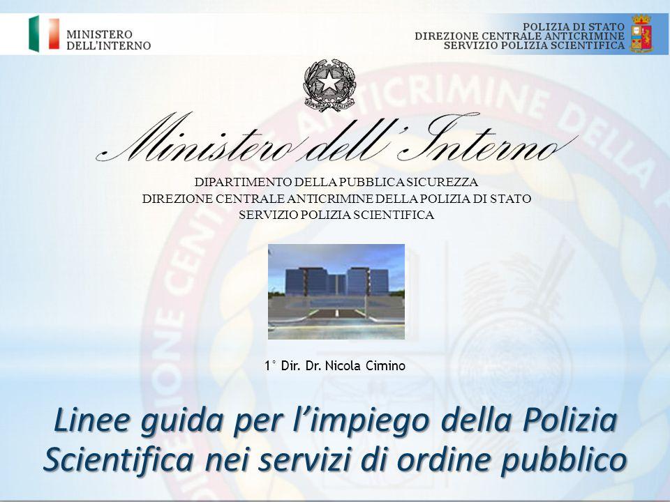 DIPARTIMENTO DELLA PUBBLICA SICUREZZA DIREZIONE CENTRALE ANTICRIMINE DELLA POLIZIA DI STATO SERVIZIO POLIZIA SCIENTIFICA Linee guida per limpiego dell
