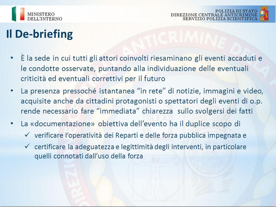 Il De-briefing È la sede in cui tutti gli attori coinvolti riesaminano gli eventi accaduti e le condotte osservate, puntando alla individuazione delle