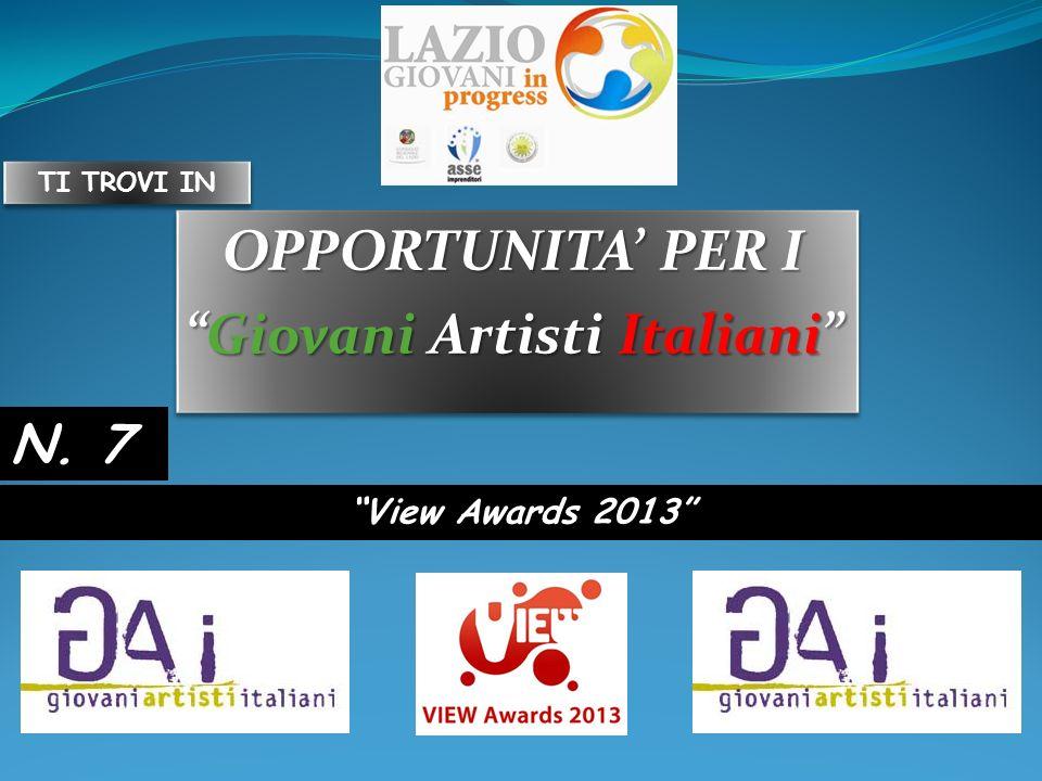 OPPORTUNITA PER I Giovani Artisti ItalianiGiovani Artisti Italiani OPPORTUNITA PER I Giovani Artisti ItalianiGiovani Artisti Italiani View Awards 2013 N.