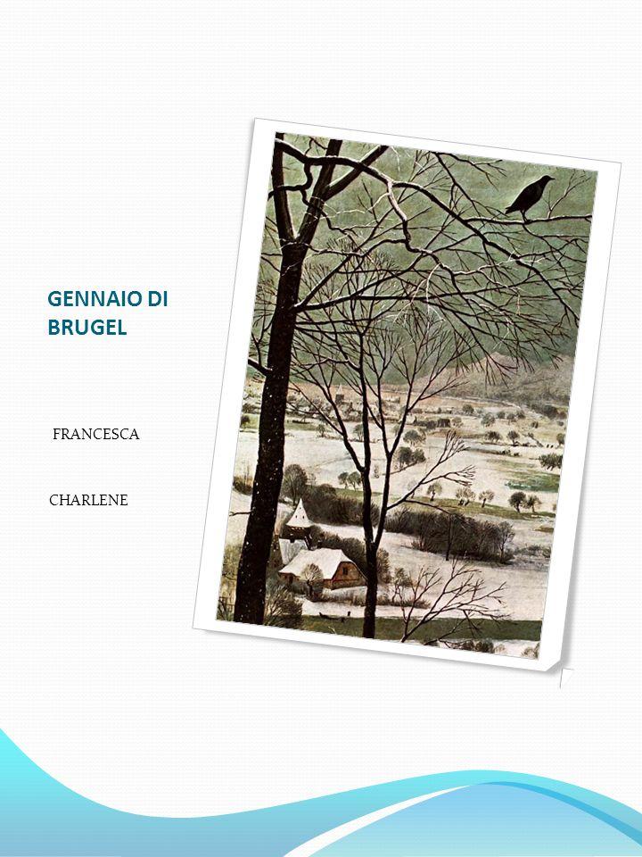 GENNAIO DI BRUGEL FRANCESCA CHARLENE