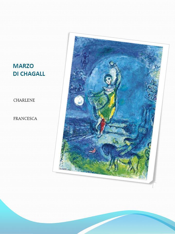 MARZO DI CHAGALL CHARLENE FRANCESCA