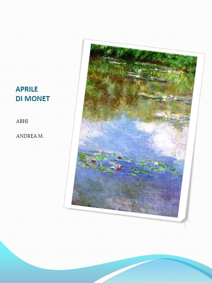 APRILE DI MONET ABHI ANDREA M.