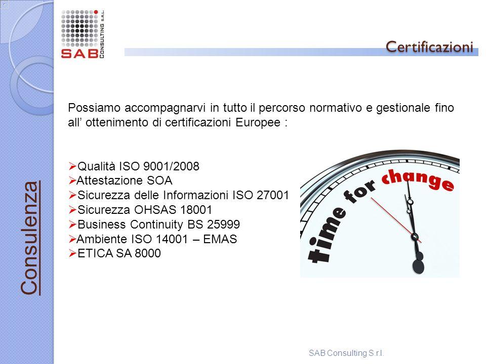 Certificazioni Certificazioni SAB Consulting S.r.l. Consulenza Possiamo accompagnarvi in tutto il percorso normativo e gestionale fino all ottenimento