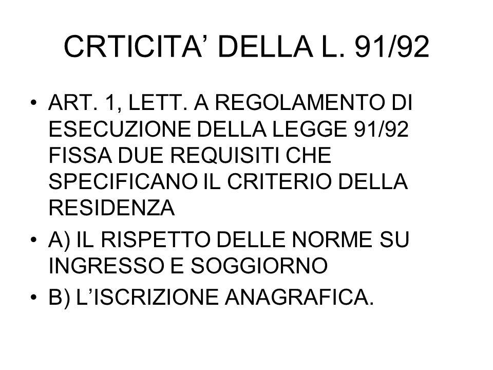 CRTICITA DELLA L. 91/92 ART. 1, LETT.