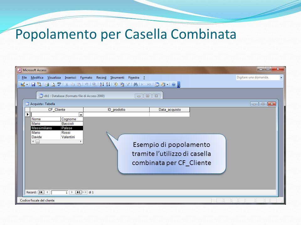 Popolamento per Casella Combinata Esempio di popolamento tramite lutilizzo di casella combinata per CF_Cliente
