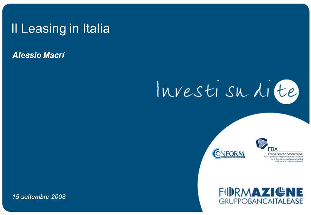 Alessio Macrì Il Leasing in Italia 15 settembre 2008