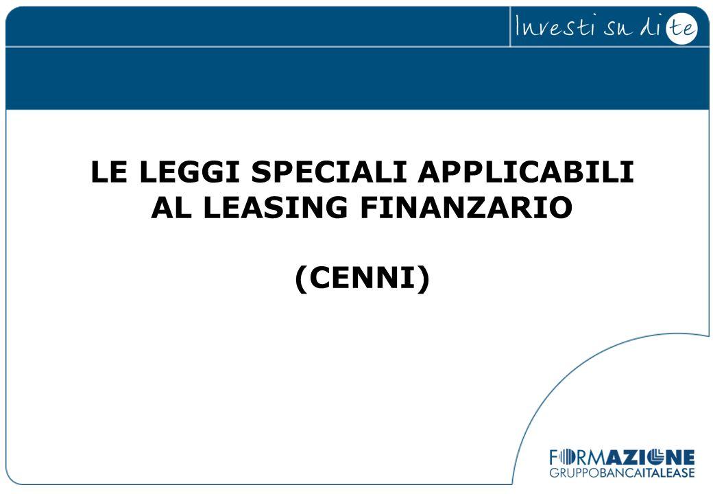 LE LEGGI SPECIALI APPLICABILI AL LEASING FINANZARIO (CENNI)