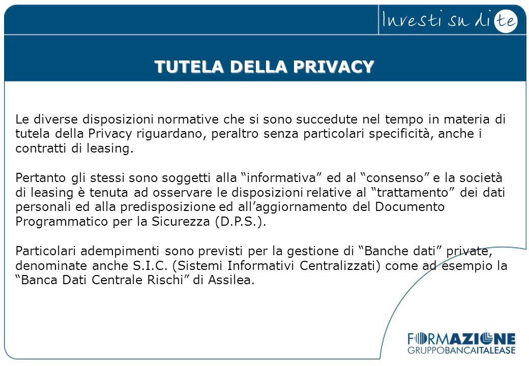 TUTELA DELLA PRIVACY Le diverse disposizioni normative che si sono succedute nel tempo in materia di tutela della Privacy riguardano, peraltro senza p