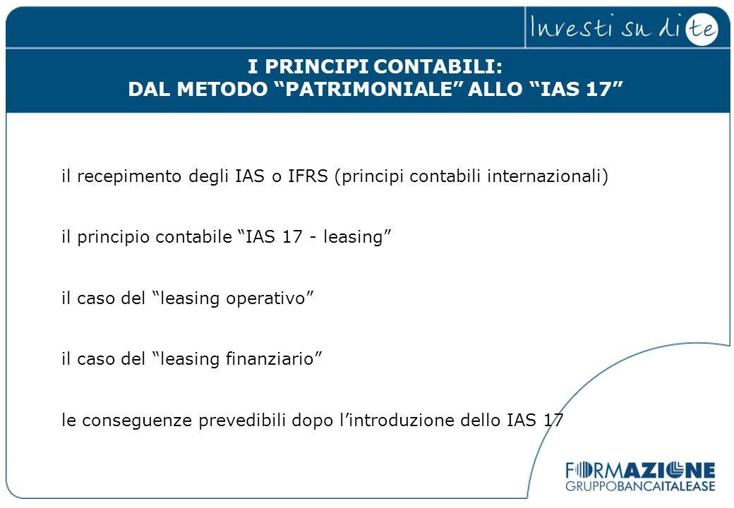 il recepimento degli IAS o IFRS (principi contabili internazionali) il principio contabile IAS 17 - leasing il caso del leasing operativo il caso del