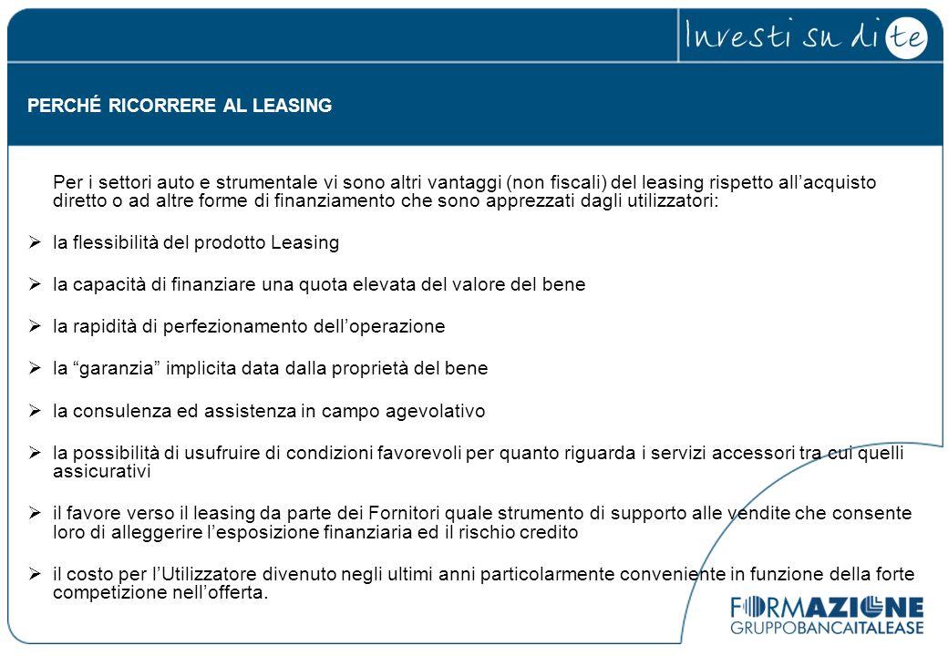 Per i settori auto e strumentale vi sono altri vantaggi (non fiscali) del leasing rispetto allacquisto diretto o ad altre forme di finanziamento che s