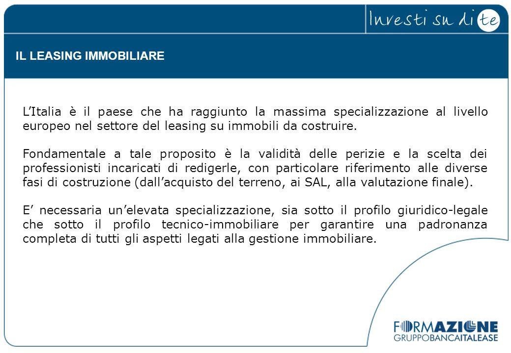 LItalia è il paese che ha raggiunto la massima specializzazione al livello europeo nel settore del leasing su immobili da costruire. Fondamentale a ta