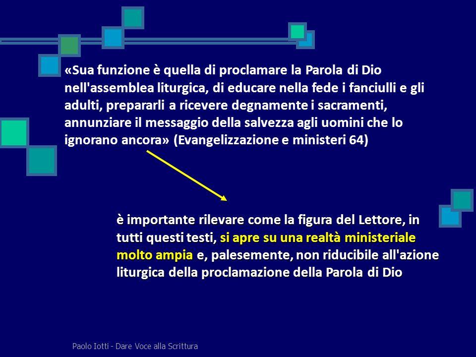 Paolo Iotti - Dare Voce alla Scrittura «Sua funzione è quella di proclamare la Parola di Dio nell'assemblea liturgica, di educare nella fede i fanciul