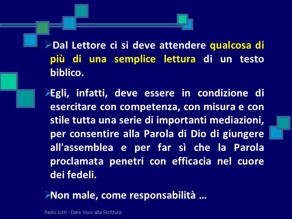 Paolo Iotti - Dare Voce alla Scrittura qualcosa di più di una semplice lettura Dal Lettore ci si deve attendere qualcosa di più di una semplice lettur