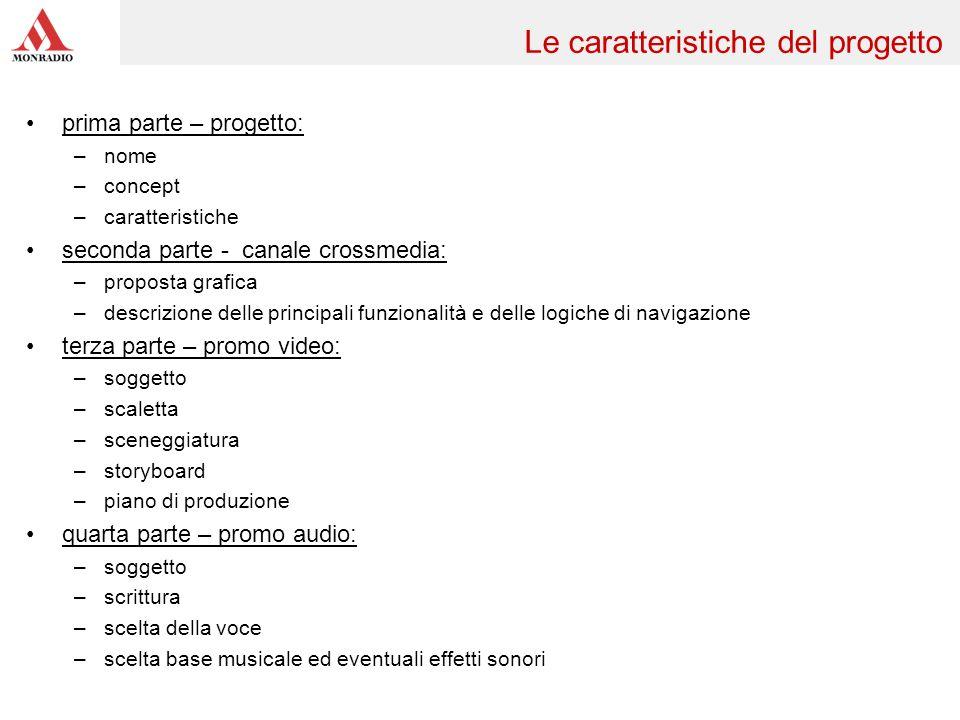 prima parte – progetto: –nome –concept –caratteristiche seconda parte - canale crossmedia: –proposta grafica –descrizione delle principali funzionalit