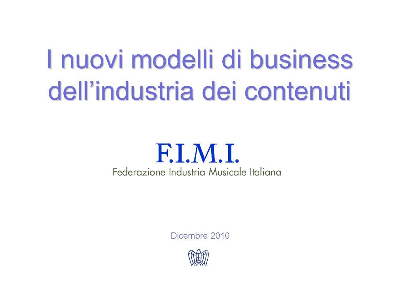 Dicembre 2010 I nuovi modelli di business dellindustria dei contenuti