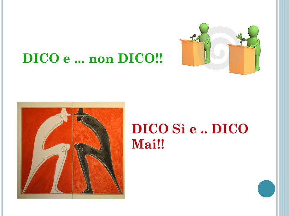 DICO e... non DICO!! DICO Sì e.. DICO Mai!!
