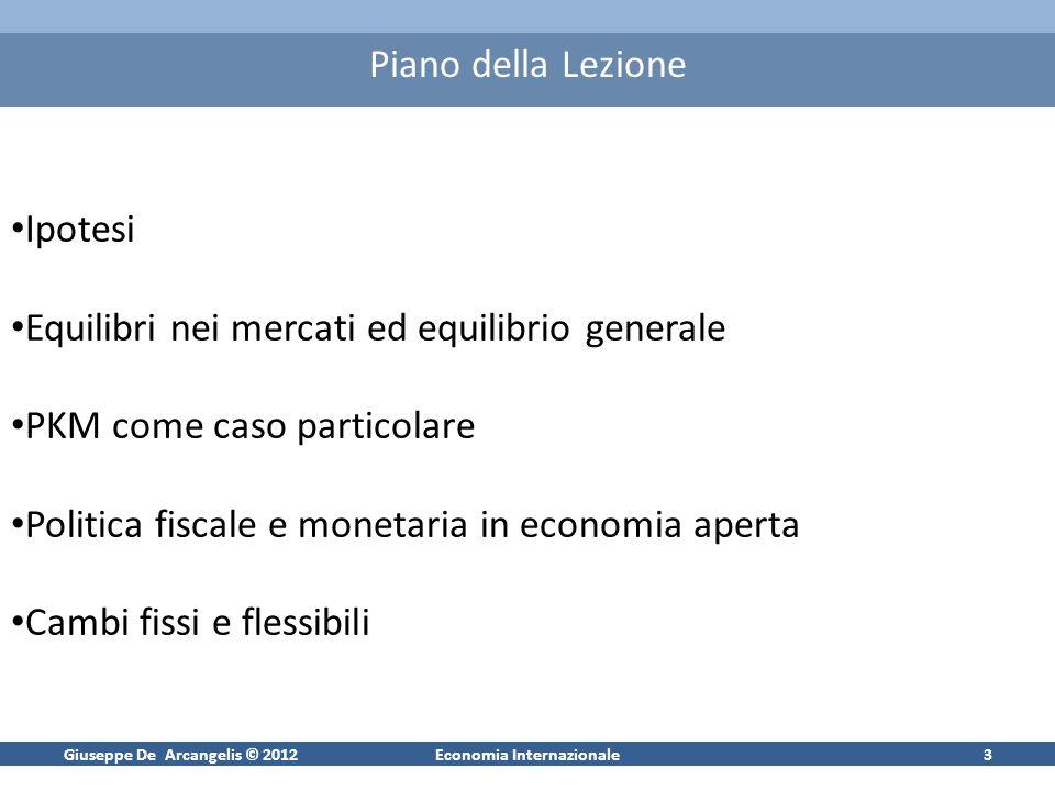 Giuseppe De Arcangelis © 2012Economia Internazionale14 Mercato dei Cambi: Ipotesi di comportamento PFNE pr = H(i,i*,App a ) = k [i+ App a -i*] Equilibrio nella BDP: NX – RU + k [i+ App a -i*] = 0 Ovvero: i+ App a -i* = (1/k) [ RU – NX] PKM significa sensibilità elevatissima dei movimenti di capitale al differenziale di interesse (nota: vale PST), ovvero: k vale PSI Nota: con k il saldo di conto corrente NX può essere qualsiasi (viene determinato dal risparmio netto delleconomia).